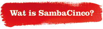 Wat is SambaCinco?